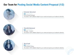 Posting Social Media Content Our Team For Posting Social Media Content Proposal Marketing Topics PDF