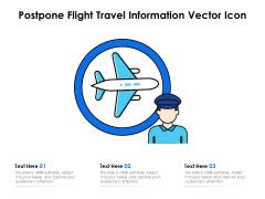 Postpone Flight Travel Information Vector Icon Ppt PowerPoint Presentation Icon Backgrounds PDF