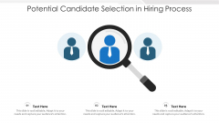 Potential Candidate Selection In Hiring Process Ppt Summary Example Topics PDF