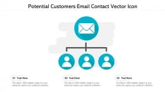 Potential Customers Email Contact Vector Icon Ppt PowerPoint Presentation Gallery Slide Download PDF