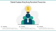 Potential Employee Hiring During Recruitment Process Icon Ppt Outline Graphics PDF