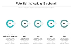 Potential Implications Blockchain Ppt PowerPoint Presentation Styles Slide Cpb