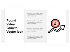 Pound Value Growth Vector Icon Ppt Powerpoint Presentation Summary Icon