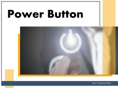 Power Button Electric Button Electronic Goods Ppt PowerPoint Presentation Complete Deck