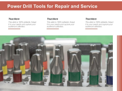 Power Drill Tools For Repair And Service Ppt PowerPoint Presentation Gallery Ideas PDF