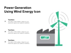 Power Generation Using Wind Energy Icon Ppt PowerPoint Presentation File Graphics Pictures PDF