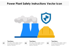 Power Plant Safety Instructions Vector Icon Ppt PowerPoint Presentation Gallery Icons PDF