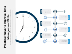 Practical Ways To Improve Time Management Skills Ppt Powerpoint Presentation Professional Visuals