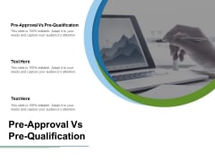 Pre Approval Vs Pre Qualification Ppt PowerPoint Presentation Infographics Deck Cpb