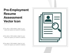 Pre Employment Resume Assessment Vector Icon Ppt Powerpoint Presentation Slides Pictures