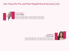 Pre Postnuptial Our Team For Pre And Post Nuptial Event Services Consultant Ppt Background Images PDF