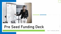 Pre Seed Funding Deck Ppt PowerPoint Presentation Complete Deck With Slides