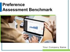 Preference Assessment Benchmark Organization Customer Ppt PowerPoint Presentation Complete Deck