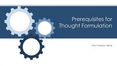 Prerequisites For Thought Formulation Ecommerce Ppt PowerPoint Presentation Complete Deck With Slides