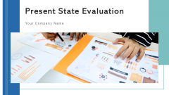 Present State Evaluation Technology Process Ppt PowerPoint Presentation Complete Deck With Slides
