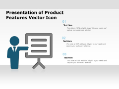 Presentation Of Product Features Vector Icon Ppt PowerPoint Presentation Ideas Show