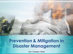 Prevention And Mitigation In Disaster Management Ppt PowerPoint Presentation Complete Deck With Slides