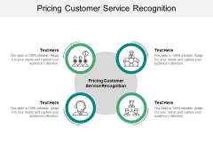 Pricing Customer Service Recognition Ppt PowerPoint Presentation Visual Aids Backgrounds Cpb Pdf Pdf