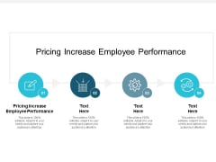 Pricing Increase Employee Performance Ppt PowerPoint Presentation Gallery Icon Cpb Pdf