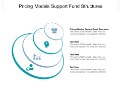 Pricing Models Support Fund Structures Ppt PowerPoint Presentation Layouts Icon Cpb Pdf