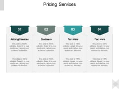Pricing Services Ppt PowerPoint Presentation Professional Designs Cpb