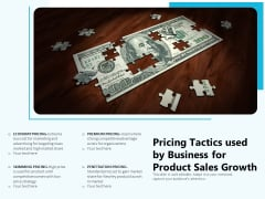 Pricing Tactics Used By Business For Product Sales Growth Ppt PowerPoint Presentation Summary Design Templates PDF