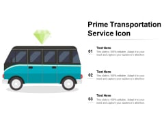 Prime Transportation Service Icon Ppt PowerPoint Presentation Gallery Outfit PDF