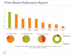 Print Media Publication Report Ppt PowerPoint Presentation Slides Files