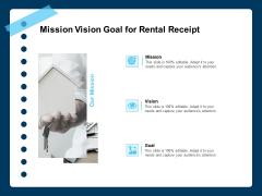 Printable Rent Receipt Template Mission Vision Goal For Rental Receipt Ppt Ideas Pictures PDF