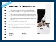 Printable Rent Receipt Template Next Steps For Rental Receipt Ppt Styles Layout PDF