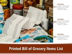Printed Bill Of Grocery Items List Ppt PowerPoint Presentation Slides Layouts PDF
