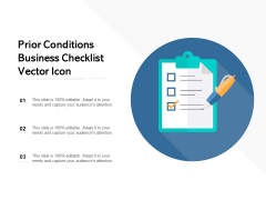 Prior Conditions Business Checklist Vector Icon Ppt PowerPoint Presentation Portfolio Picture