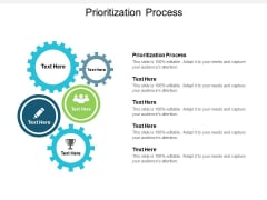 Prioritization Process Ppt PowerPoint Presentation Layouts Samples Cpb