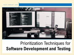 Prioritization Techniques For Software Development And Testing Ppt PowerPoint Presentation Complete Deck With Slides