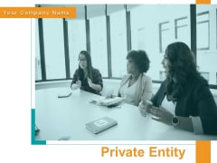 Private Entity Strategy Business Reporting Ppt PowerPoint Presentation Complete Deck
