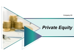 Private Equity Ppt PowerPoint Presentation Complete Deck With Slides