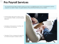 Pro Payroll Services Ppt PowerPoint Presentation Outline Graphics Pictures