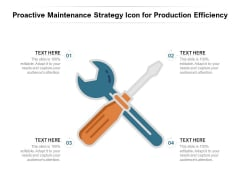 Proactive Maintenance Strategy Icon For Production Efficiency Ppt PowerPoint Presentation File Samples PDF