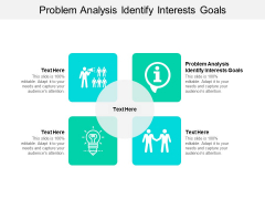 Problem Analysis Identify Interests Goals Ppt PowerPoint Presentation Model Layout Cpb