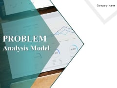 Problem Analysis Model Ppt PowerPoint Presentation Complete Deck With Slides