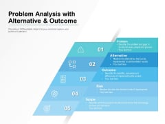 Problem Analysis With Alternative And Outcome Ppt PowerPoint Presentation Icon Graphic Tips