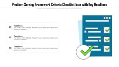 Problem Solving Framework Criteria Checklist Icon With Key Headlines Topics PDF