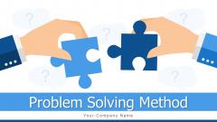 Problem Solving Method Business Goal Ppt PowerPoint Presentation Complete Deck