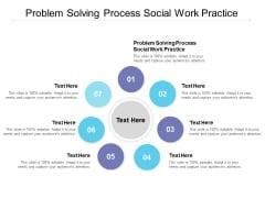 Problem Solving Process Social Work Practice Ppt PowerPoint Presentation Portfolio Files Cpb