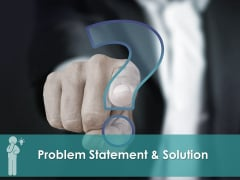 Problem Statement And Solution Ppt PowerPoint Presentation Complete Deck With Slides