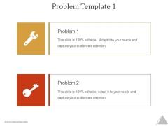 Problem Template 1 Ppt PowerPoint Presentation Summary