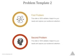 Problem Template 2 Ppt PowerPoint Presentation Layouts