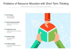 Problems Of Resource Allocation With Short Term Thinking Ppt PowerPoint Presentation File Templates PDF