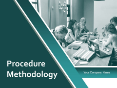 Procedure Methodology Ppt Powerpoint Presentation Complete Deck With Slides