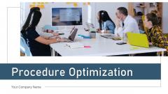 Procedure Optimization Improvement Goal Ppt PowerPoint Presentation Complete Deck With Slides